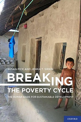 Breaking the Poverty Cycle By Pick, Susan/ Sirkin, Jenna