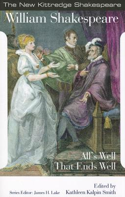 All's Well That Ends Well By Shakespeare, William/ Smith, Kathleen Kalpin (EDT)/ Lake, James H. (EDT)